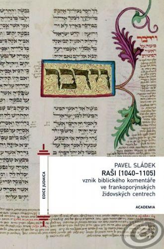 Academia Raši (1040-1105) - Pavel Sládek cena od 0,00 €