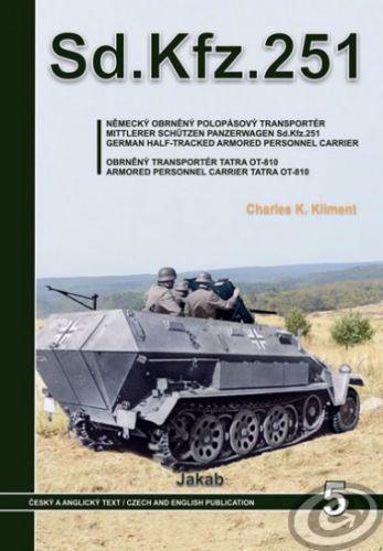 Jakab Sd.Kfz.251 - Německý obrněný polopásový transportér a obrněný transportér Tatra OT-810 - K. Kliment Charles