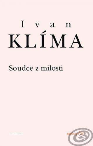Academia Soudce z milosti - Spisy 5 - 2. vydání - Ivan Klíma cena od 0,00 €
