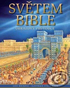Česká biblická společnost Světem Bible - Lois Rocková cena od 0,00 €