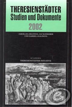 Academia Theresienstadter Studien 2002 - M. Kárný cena od 0,00 €