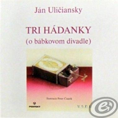 PERFEKT Tri hádanky (o bábkovom divadle) - Ján Uličiansky cena od 5,68 €