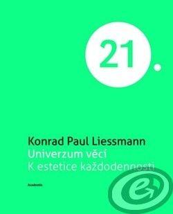 Academia Univerzum věcí - Paul Liessmann Konrad cena od 9,91 €
