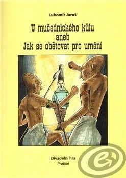 1.Lužická U mučednického kůlu - Lubomír Jaroš cena od 1,99 €