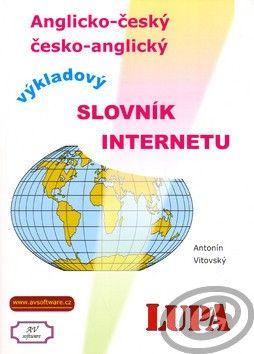 AV Software Výkladový slovník Internetu anglicko-český česko anglický - Antonín Vitovský cena od 0,00 €