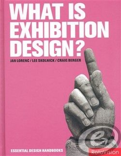RotoVision What is Exhibition Design? - Craig Berger, Jan Lorenc, Lee Skolnick cena od 0,00 €