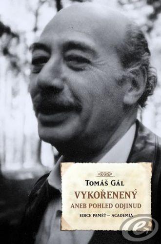 Academia Vykořeněný aneb pohled odjinud - Tomáš Gál cena od 0,00 €