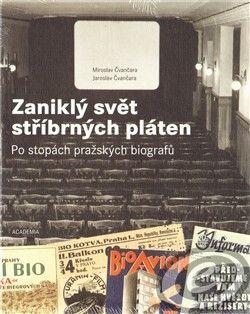 Academia Zaniklý svět stříbrných pláten - Jaroslav Čvančara, Miroslav Čvančara cena od 0,00 €