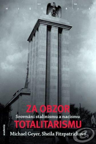 Academia Za obzor totalitarismu - S. Fitzpatrick, M. Geyer cena od 33,85 €