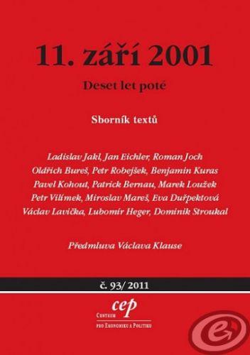 Centrum pro ekonomiku a politiku 11. září - Deset let poté - Jakl Ladislav a kolektív cena od 0,00 €