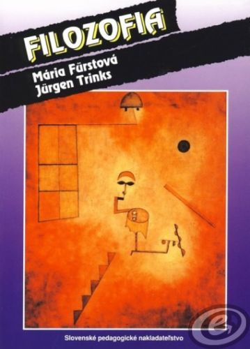 SPN-Mladé letá Filozofia náuka o spoločnosti - 3. vydanie - Fürstová, Jürgen Trinks Mária