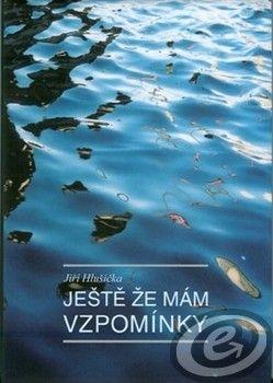 CERM Ještě že mám vzpomínky - Jiří Hlušička cena od 0,00 €