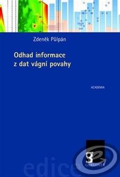 Academia Odhad informace z dat vágní povahy - Zdeněk Půlpán cena od 10,30 €