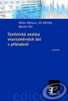 Academia Statistická analýza vícerozměrných dat v příkladech - Martin Hill, Milan Meloun, Jiří Militký cena od 0,00 €