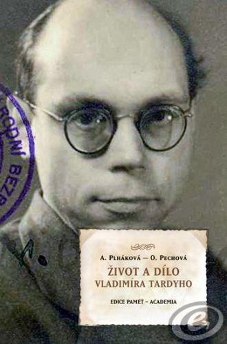 Academia Život a dílo Vladimíra Tardyho - Olga Pechová, Alena Plháková cena od 18,98 €