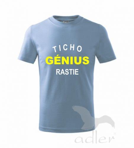 Lasyk Detské tričko TICHO,GÉNIUS RASTIE cena od 0,00 €