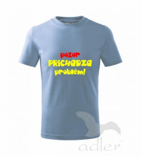 Lasyk Detské tričko POZOR,PRICHÁDZA PROBLÉM cena od 0,00 €