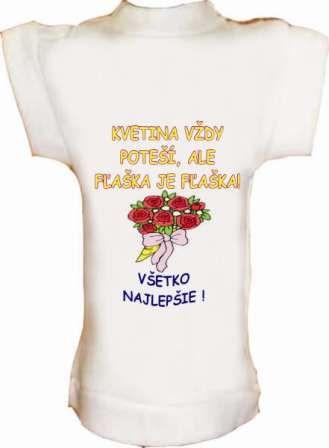 Tričko na fľašu KVETINA VŽDY POTEŠÍ,ALE ...