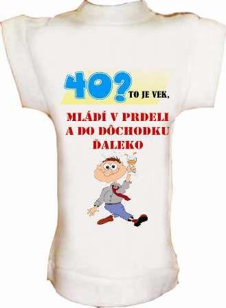 Tričko na fľašu k 40r. mládí v prdeli a do dôchodku ďaleko