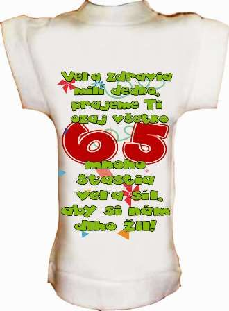 Tričko na fľašu k 65r. veľa zdravia milí dedko...