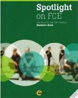 Cengage Learning Services Spotlight on FCE: Student Book (Naunton, J.) cena od 0,00 €