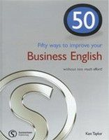 Cengage Learning Services 50 Ways to Improve your Business English ... without Too Much Effort! (Taylor, K.) cena od 0,00 €
