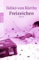Rowohlt Verlag Freizeichen (Kurthy, I.) cena od 0,00 €