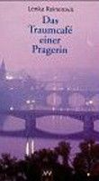 Aufbau Verlag Traumcafe einer Pragerin (Reinerova, L.) cena od 0,00 €