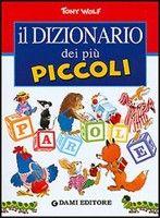 Giunti Editore Il Dizionario dei piu Piccoli (Holeinone, P.) cena od 0,00 €