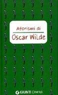 Giunti Editore Aforismi Di Oscar Wilde (Wilde, O.) cena od 0,00 €