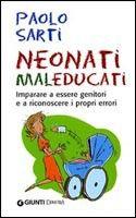 Giunti Editore Neonati Maleducati (Sarti, P.) cena od 0,00 €