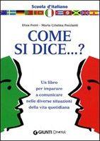 Giunti Editore Come si Dice? (Ferri, E. - Peccianti, M. C.) cena od 0,00 €
