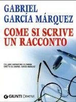 Giunti Editore Come Si Scrive Un Racconto (Marquez, G. G.) cena od 0,00 €