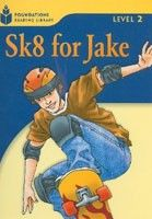 Cengage Learning Services Foundation Reading Library 2 Sk8 for Jake (Waring, R. - Jamall, M.) cena od 0,00 €