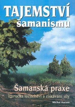 AB - KONZULT,spol.s.r.o. Tajemství šamanismu (Michal Harner) cena od 0,00 €