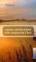 Rowohlt Verlag Alle Singen im Chor (Lehtolainen, L.) cena od 0,00 €