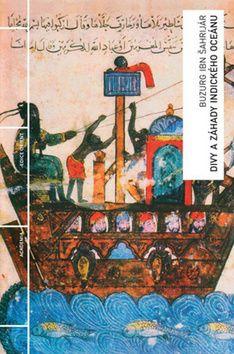 Academia - nakladatelství Divy a záhady Indického oceánu (Buzurg ibn Šahrijár) cena od 0,00 €