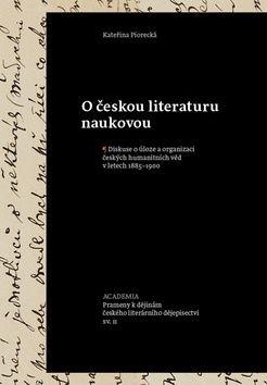 Academia - nakladatelství Prameny k dějinám českého literárního dějepisectví (Kateřina Piorecká) cena od 11,92 €
