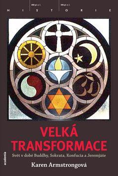 Academia - nakladatelství Velká transformace (Karen Armstrongová) cena od 0,00 €