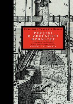 Academia - nakladatelství Poučení o zručnosti hornické (Christoph T. Delius) cena od 0,00 €