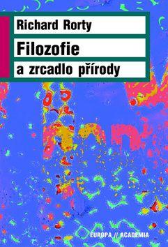 Academia - nakladatelství Filozofie a zrcadlo přírody (Richard Rorty) cena od 0,00 €