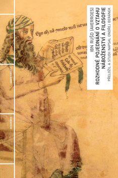 Academia - nakladatelství Rozhodné pojednání o vztahu náboženství a filosofie (Ibn Rušd) cena od 0,00 €