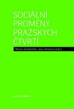 Academia - nakladatelství Sociální proměny pražských čtvrtí (Martin Ouředníček; Jana Temelová) cena od 15,96 €