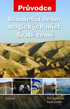 Academia - nakladatelství Osmdesát sedm magických míst Svaté země (Karel Cudlín) cena od 0,00 €