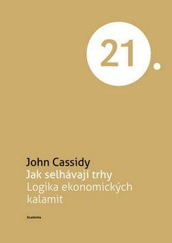 Academia - nakladatelství Jak selhávají trhy (John Cassidy) cena od 18,19 €
