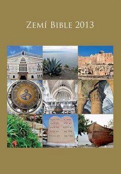 Česká biblická společnost Zemí Bible 2013 - nástěnný kalendář cena od 0,00 €