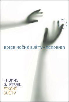 Academia - nakladatelství Fikční světy (Thomas G. Pavel) cena od 0,00 €