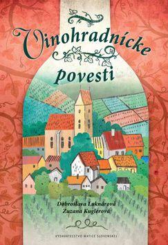 Vydavateľstvo Matice slovenskej,s.r.o. Vinohradnícke povesti (Dobroslava Luknárová; Zuzana Kuglerová)