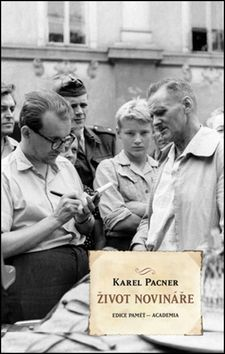 Academia - nakladatelství Život novináře (Karel Pacner) cena od 18,00 €