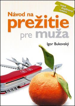 Návod na prežitie pre muža (Igor Bukovský) cena od 21,41 €